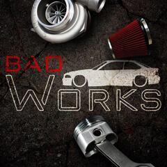 Bad Works garage