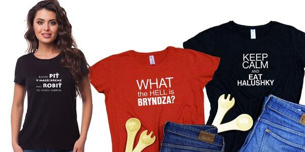 Dámske tričká s vtipnými nápismi
