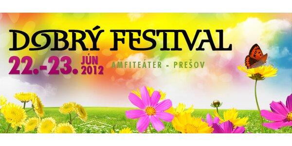 2-dňová vstupenka na DOBRÝ FESTIVAL 2012 v Prešove