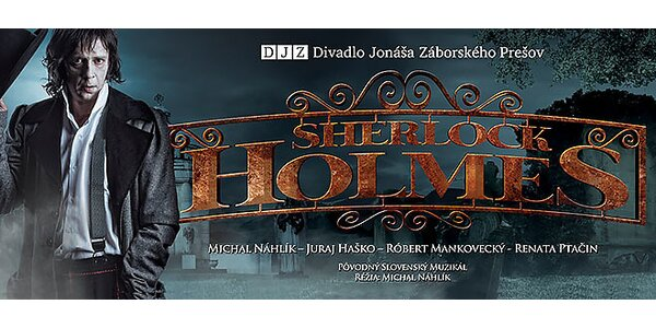 Pôvodný slovenský muzikál SHERLOCK HOLMES