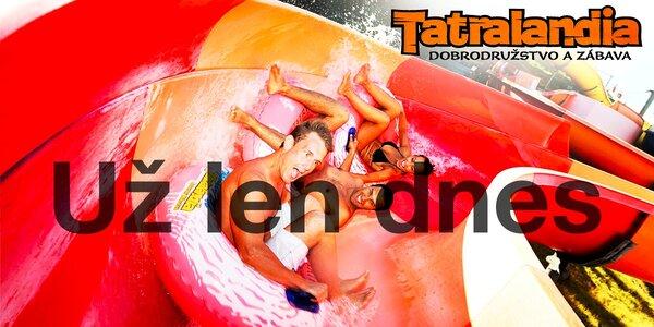 UŽ LEN DNES! Celodenná TATRALANDIA - Tropical packet