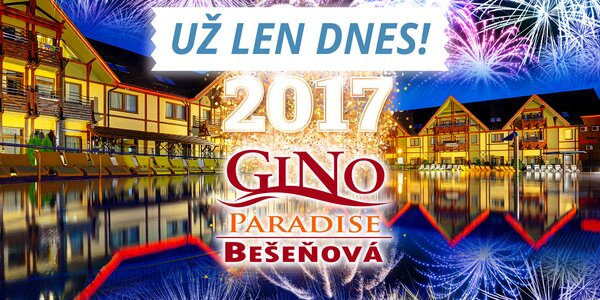 GINO PARADISE Bešeňová - SILVESTER 2016 v raji. Aj so skupinou Polemic!