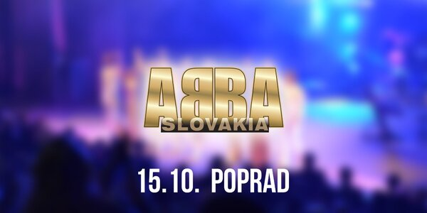 Koncert ABBA SLOVAKIA TOUR Poprad!