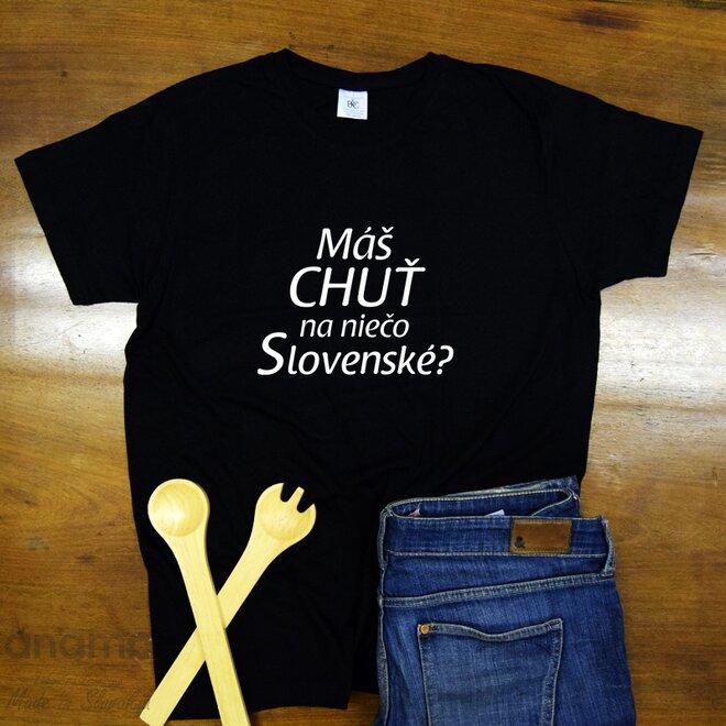 """Pánske tričko """"Máš chuť na niečo slovenské?"""""""