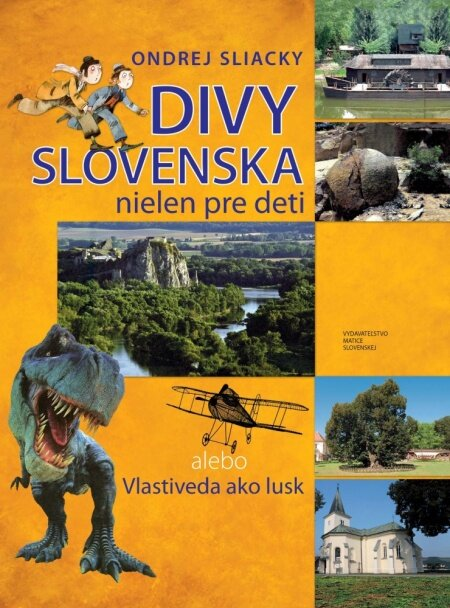 Divy Slovenska nielen pre deti alebo Vlastiveda ako lusk