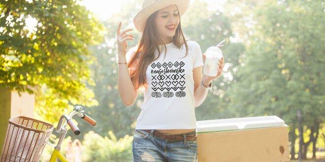 Dámske tričká #naseslovenske s originálnou potlačou