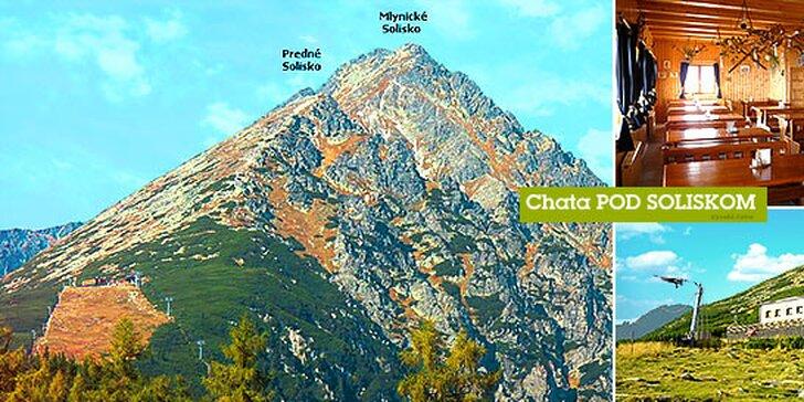 Výnimočná akcia - pobyt vo vysokohorskej Chate pod Soliskom 1840 m n. m.