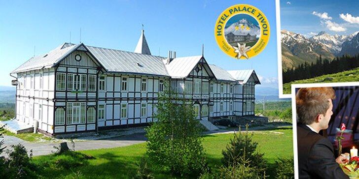 Skvelá dovolenka v Hoteli Palace Tivoli*** vo Vysokých Tatrách