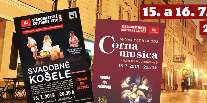 """Predstavenie """"Svadobné košele"""" či koncert renesančnej hudby Corna Musica! Staromestské kultúrne leto čaká :)"""