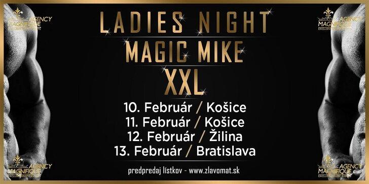 Ladies Night Magic Mike XXL - najlepšia striptízová skupina Európy prvýkrát na Slovensku! Horúca noc aj vo februári!