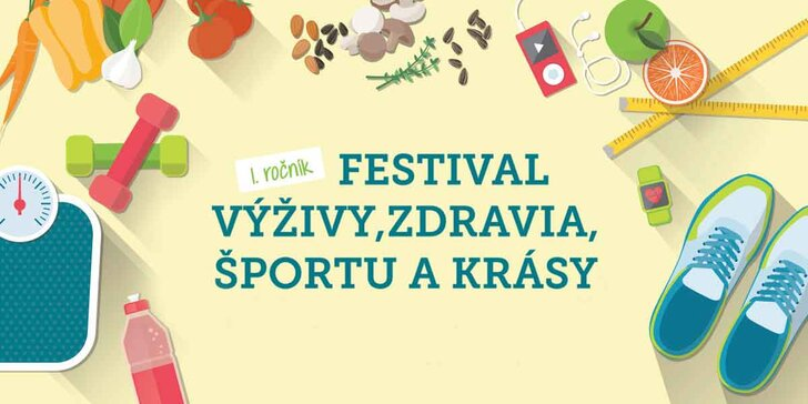 Festival zdravia, výživy, športu a krásy! Bohatý program, prednášky i cvičenia!