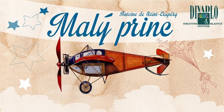 Rodinné predstavenie MALÝ PRINC, A.de Saint-Exupéry, v nedeľu 9.10. 2016 o 14h v divadle LUDUS