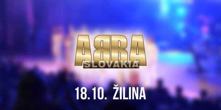 Vstupenky na koncert ABBA SLOVAKIA TOUR Žilina!