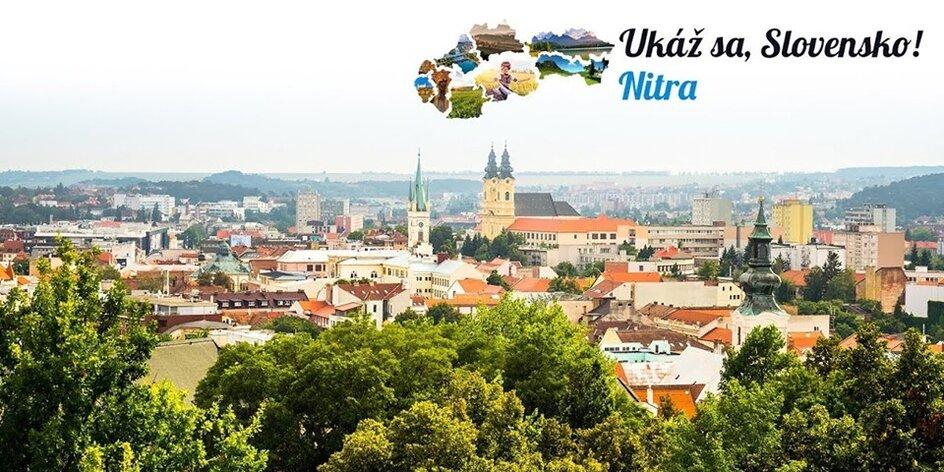 Ukáž sa, Slovensko – predstavujeme krásnu Nitru
