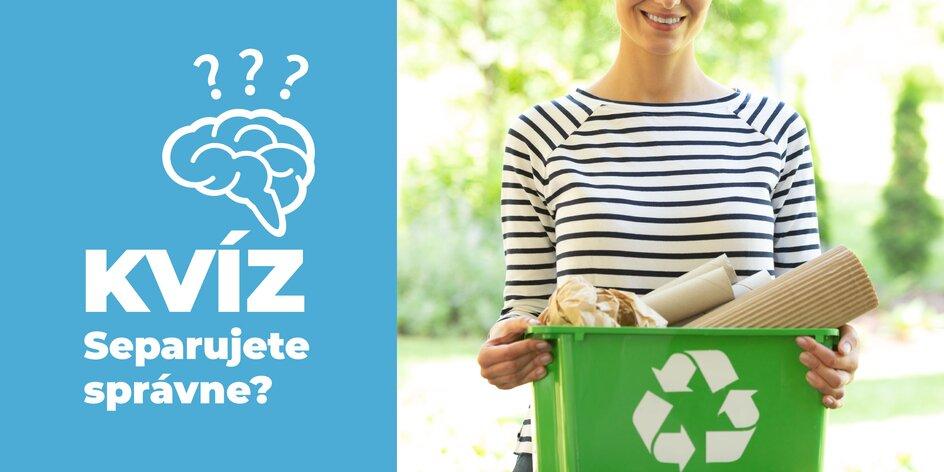 Viete správne triediť odpad? Otestujte sa!