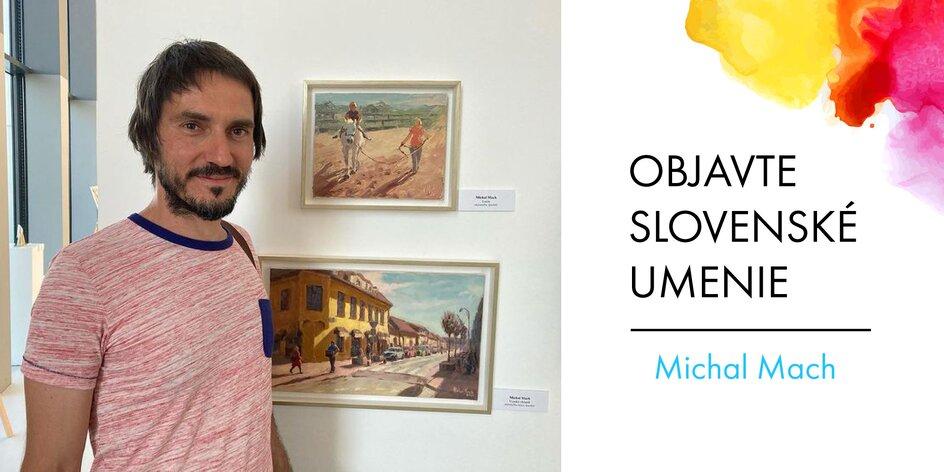 Originálne olejomaľby od slovenského umelca M. Macha