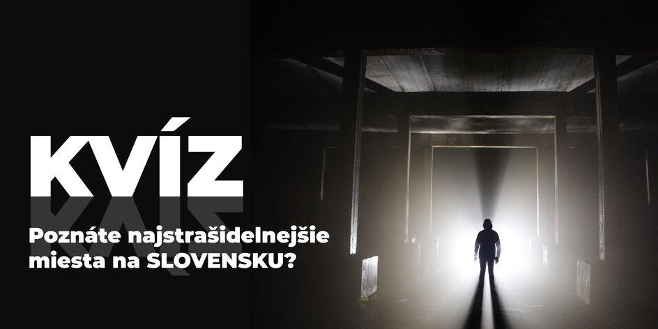 Kvíz: Poznáte najstrašidelnejšie miesta na Slovensku?